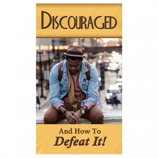 Discouraged - And How to Defeat It!