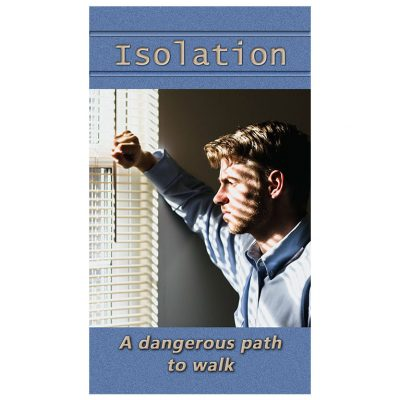 Isolation - A Dangerous Path to Walk