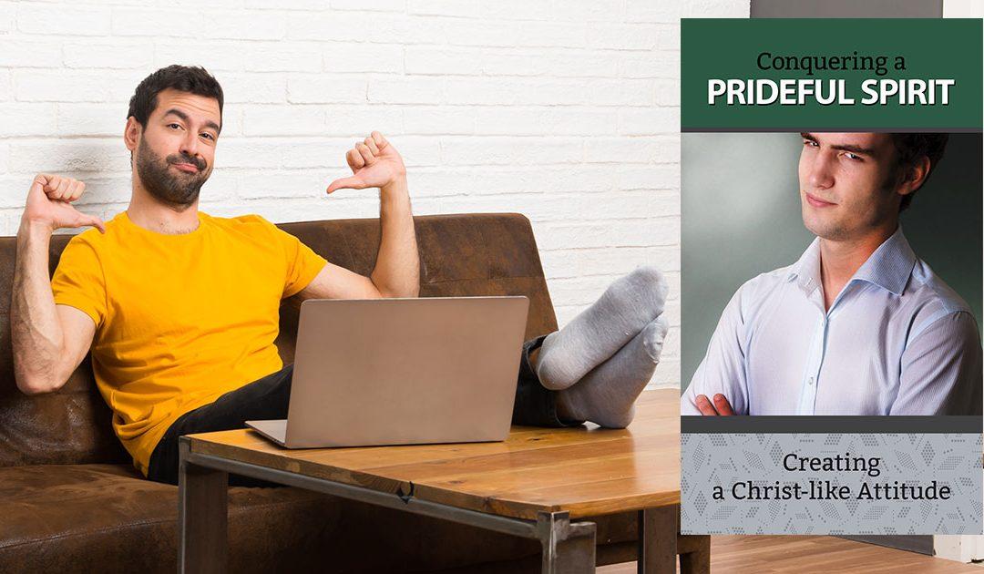 Conquering a PRIDEFUL Spirit
