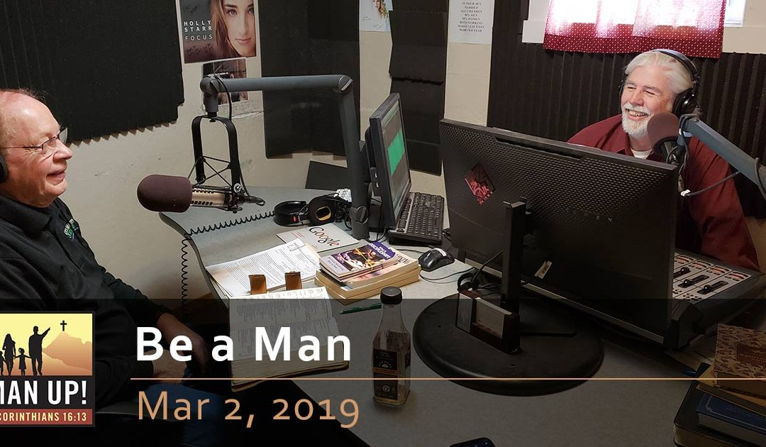 Be a Man – Mar 2, 2019