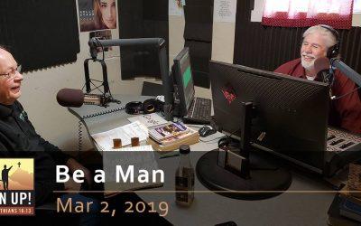 Be a Man – Mar 2, 2019