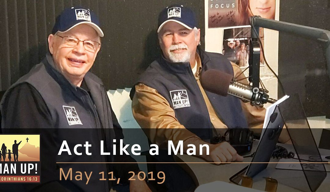 Act Like a Man – May 11, 2019