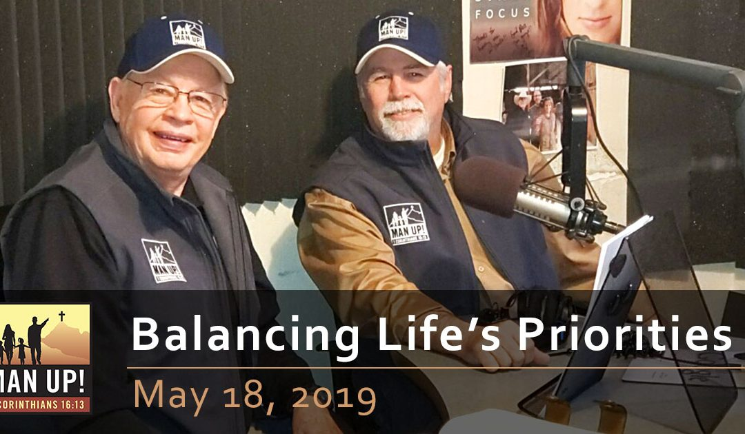 Balancing Life's Priorities – May 18, 2019