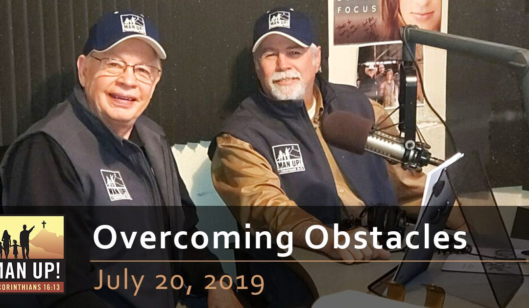 Overcoming Obstacles – July 20, 2019