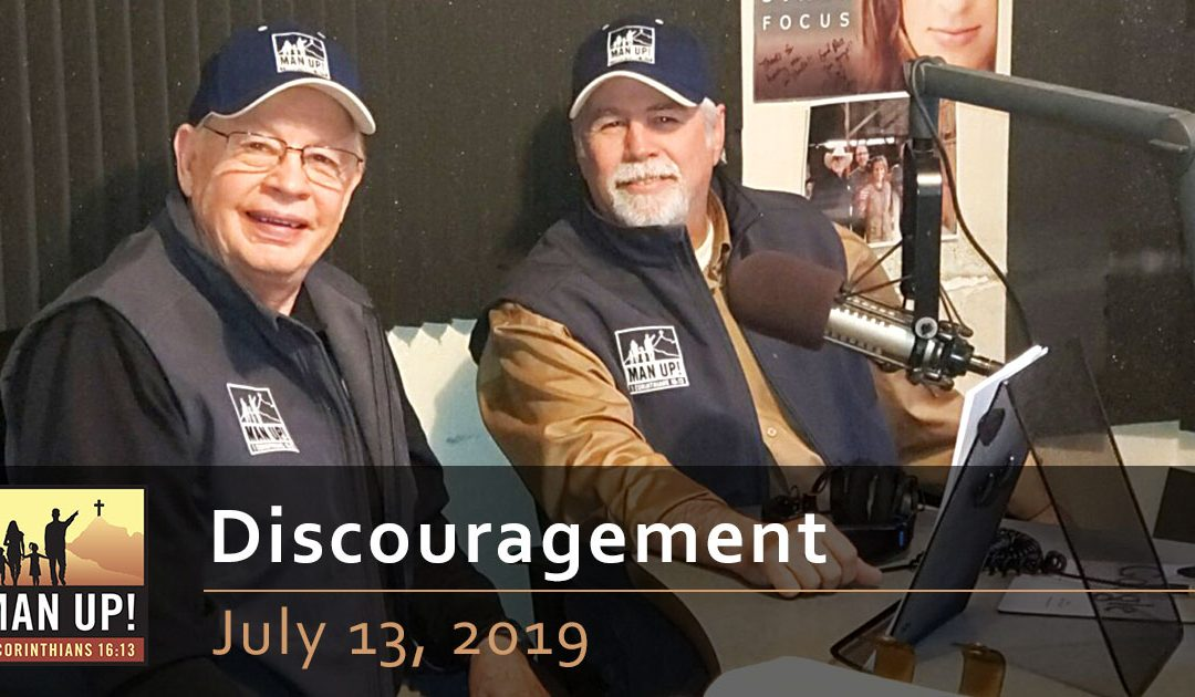 Discouragement – July 13, 2019