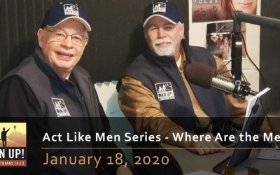 Act Like Men Series – Where Are the Men? – January 18, 2020