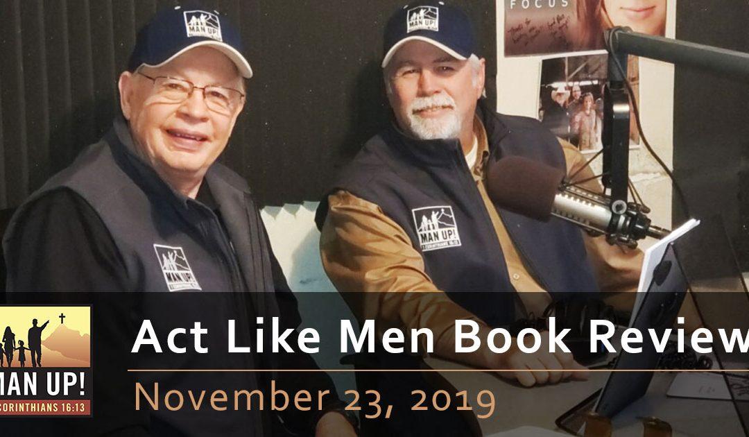 Act Like Men Book Review – November 23, 2019