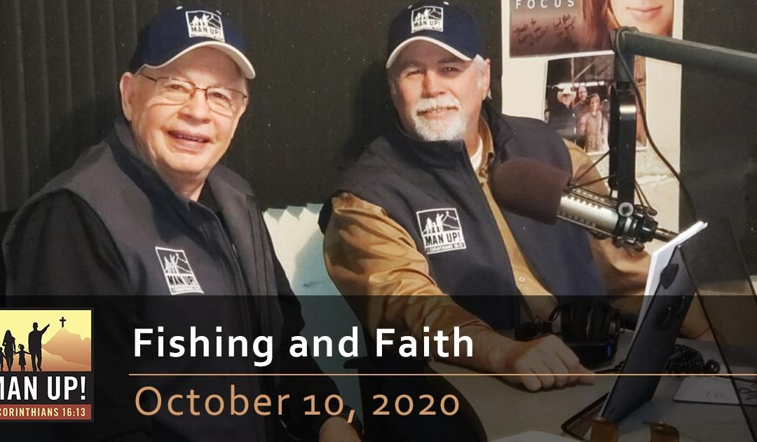 Fishing and Faith – October 10, 2020