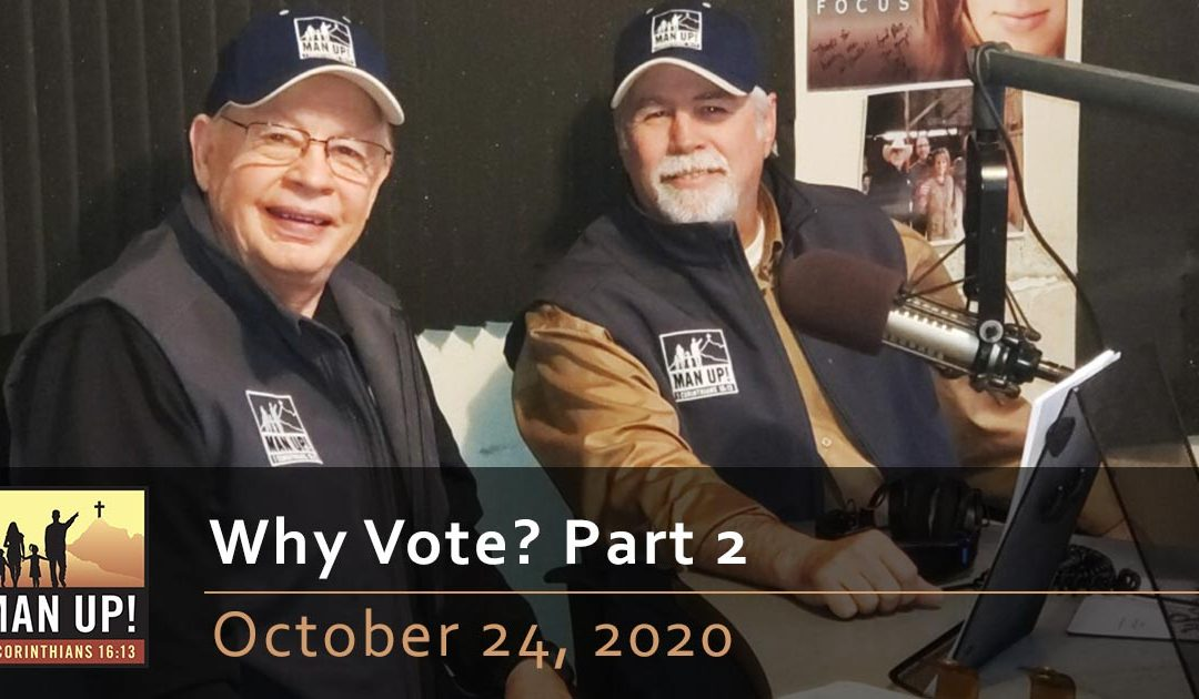 Why Vote? Part 2 – October 24, 2020