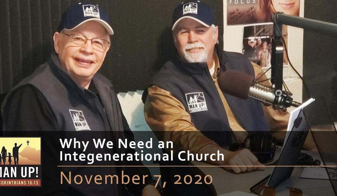 Why We Need an Intergenerational Church – November 7, 2020
