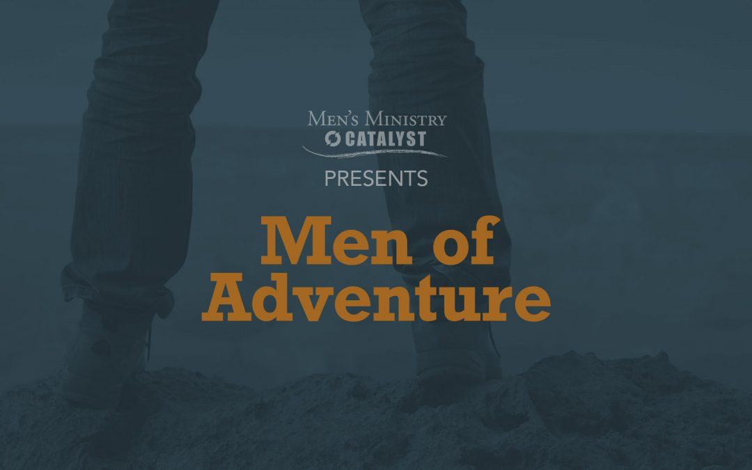 Men of Adventure – March 23, 2021
